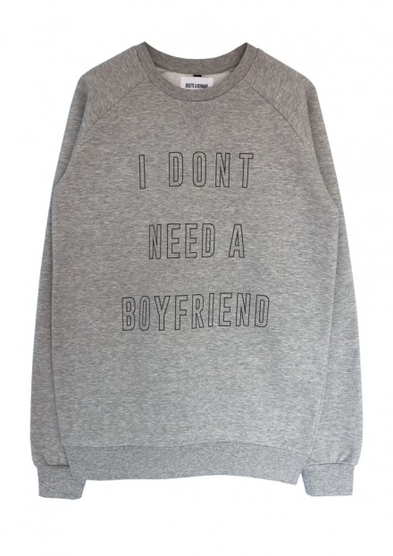 I DONT NEED A BOYFRIEND SWEATSHIRT